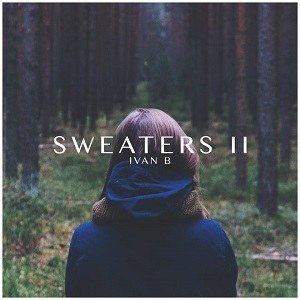 Ivan B - Sweaters II Lyrics
