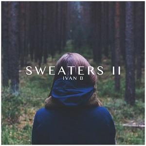 Album Cover. Ivan B , Sweaters II Lyrics