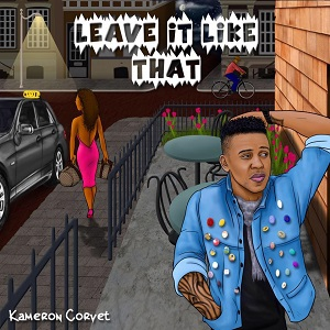 Kameron Corvet - Leave It Like That Lyrics