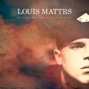 Louis Mattrs - Slow Waves