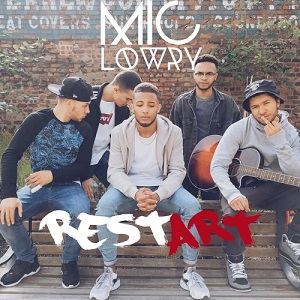 MiC Lowry - Restart Lyrics