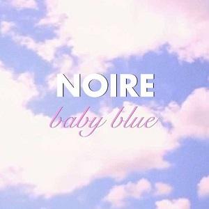 Noire – Baby Blue Lyrics