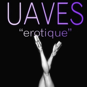 UAVES - Erotique Lyrics